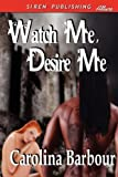 Watch Me, Desire Me, Carolina Barbour, 1606013769
