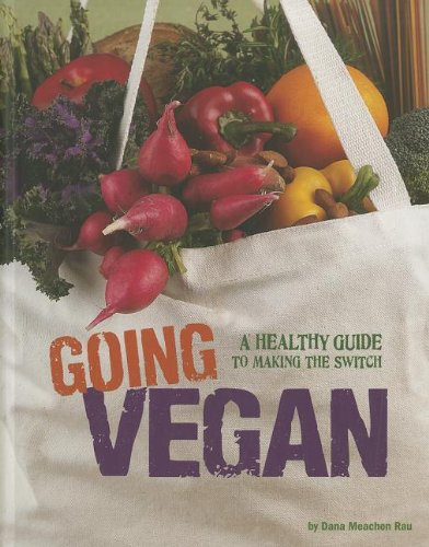 Going Vegan: A Healthy Guide to Making the Switch (Food Revolution) pdf