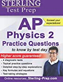 Sterling Test Prep AP Physics 2 Practice Questions: High Yield AP Physics 2 Questions with Detailed Explanations
