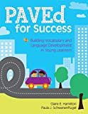 img - for PAVEd for Success: Building Vocabulary and Language Development in Young Learners book / textbook / text book