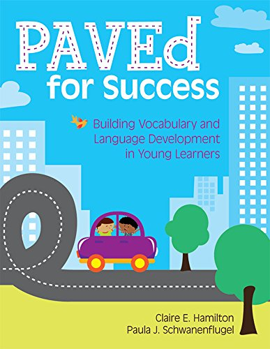 PAVEd for Success: Building Vocabulary and Language Development in Young Learners
