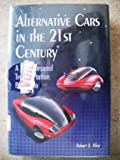Alternative Cars in the 21st Century : A New Personal Transportation Paradigm, Riley, Robert Q., 1560915196