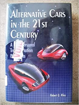 Alternative Cars in the 21st Century: A New Personal Transportation Paradigm