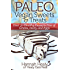 Paleo Vegan Sweets & Treats: Healthy Paleo Desserts Free of Grains, Dairy & Eggs