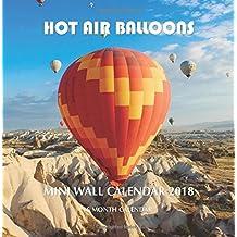 Hot Air Balloons Mini Wall Calendar 2018: 16 Month Calendar