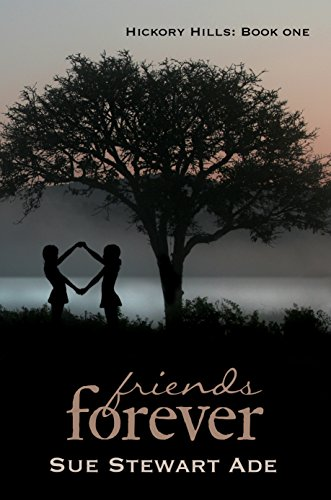 (Friends Forever (Hickory Hills Book)