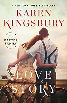 Love Story: A Novel by [Kingsbury, Karen]