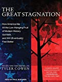 img - for The Great Stagnation: How America Ate All the Low-Hanging Fruit of Modern History, Got Sick, and Will (Eventually) Feel Better book / textbook / text book