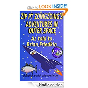 Zip PT Zoingzoing's Adventures In Outer Space Brian Friedkin and Zip PT Zoingzoing