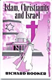 Islam, Christianity and Israel, Richard Booker, 0961530227