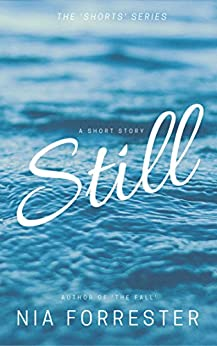 Still (The Shorts Book 1) by [Forrester, Nia]