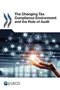 The changing tax compliance environment & the role of audit /