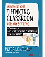 Modifying Your Thinking Classroom for Different Settings: A Supplement to Building Thinking Classrooms in Mathematics
