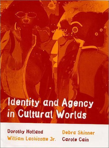 Identity and Agency in Cultural Worlds by Dorothy Holland (1998-12-01)