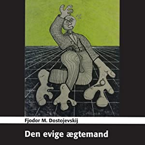 Den evige ægtemand [The Eternal Husband] Audiobook
