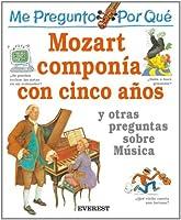 Me Pregunto Por Qué: Mozart Componía Con Cinco