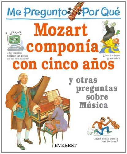 Me pregunto por qué: Mozart componía con cinco años y otras preguntas sobre Música