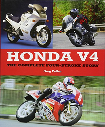 Honda V4: The Complete Four-Stroke Story (Crowood Motoclassics)