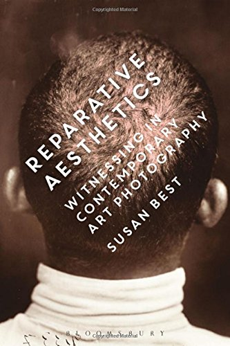 Reparative Aesthetics: Witnessing in Contemporary Art Photography