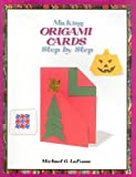 Making Origami Cards Step by Step, Michael G. LaFosse, 1404255907