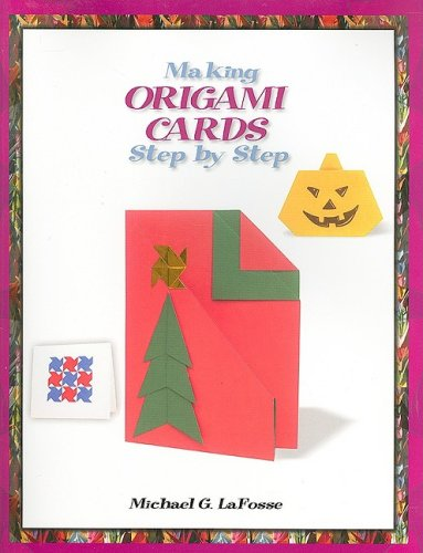 Download Making Origami Cards Step by Step (Tony Stead Nonfiction Independent Reading Collections) PDF