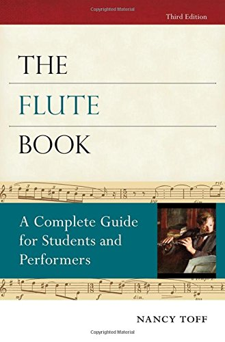The Flute Book: A Complete Guide for Students and Performers (Oxford Musical Instrument - Oxford Collection Brass
