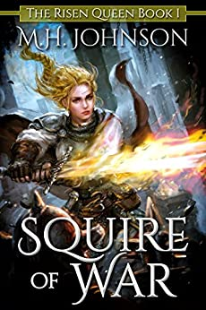 Squire of War (The Risen Queen Book 1) by [Johnson, M.H.]