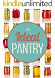 The Ideal Pantry: Your Comprehensive Guide to Food Remedies and Preservation Techniques