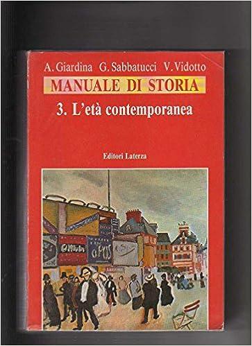 sabatucci vidotto storia contemporanea  : Manuale di storia. L'età contemporanea - A. Giardina, G ...