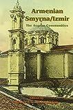 Armenian Smyrna/ Izmir: The Aegean Communities (UCLA Armenian History and Culture)
