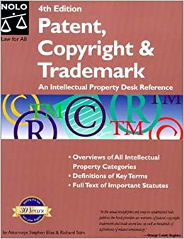 Patent, Copyright & Trademark (Patent, Copyright & Trademark: An Intellectual Property Desk Referen) by Stephen Elias (2001-02-02)