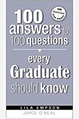 100 Answers Every Grad Should Know (100 Answers to 100 Questions) Paperback