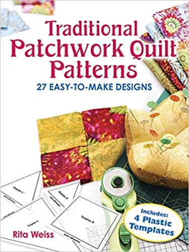 traditional patchwork quilt patterns 27 easy to make designs with plastic templates dover quilting rita weiss 8601404283567 amazoncom books