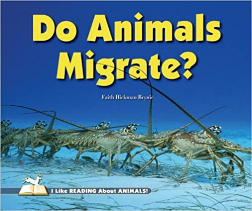 Do Animals Migrate? (I Like Reading About Animals!)