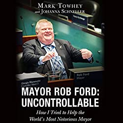 Mayor Rob Ford: Uncontrollable