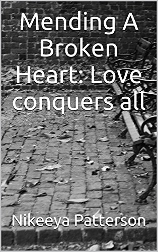Mending A Broken Heart: Love conquers all