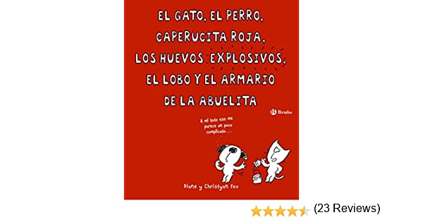 El gato, el perro, Caperucita Roja, los huevos explosivos, el lobo y el armario de la abuelita Castellano - A PARTIR DE 8 AÑOS - ÁLBUMES - Otros álbumes: Amazon.es: Fox, Diane,