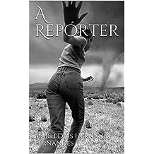 A Repórter: O crime quase perfeito (Portuguese Edition)