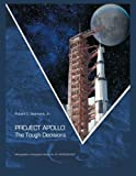 img - for Project Apollo the Tough Decisions: Monographs in Aerospace History Number 37 book / textbook / text book