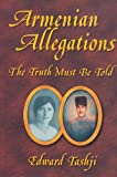 img - for Armenian Allegations - The Truth Must Be Told: An Autobiography book / textbook / text book