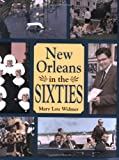 New Orleans in the Sixties, Mary Lou Widmer, 1589806204