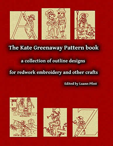 The Kate Greenaway Pattern book: a collection of outline designs for redwork embroidery and other - Design Redwork