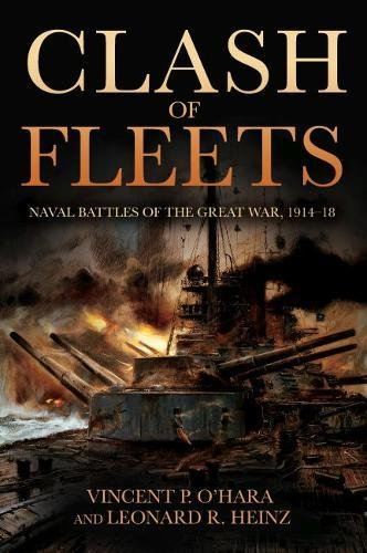 Read Online Clash of Fleets: Naval Battles of the Great War, 1914–18 pdf epub