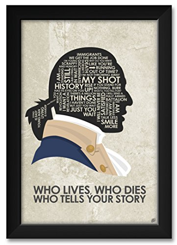 Hamilton 'WHO Lives, WHO Dies WHO Tells Your Story Framed Art Print by Stephen Poon. Print Size: 12