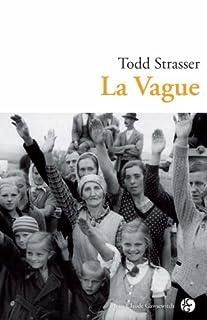 La vague, Strasser, Todd