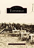 img - for Topsfield (Images of America: Massachusetts) book / textbook / text book