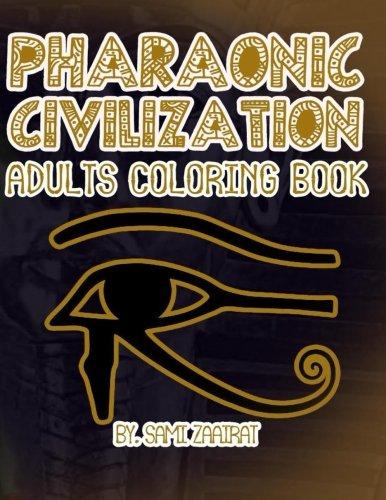 Pharaonic Civilization: Adults coloring book