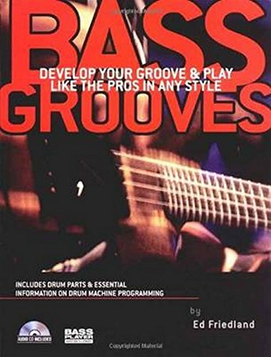 Bass Grooves: Develop Your Groove & Play Like the Pros in Any Style ebook