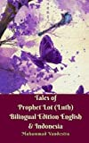 Tales of Prophet Lot (Luth) Bilingual Edition English & Indonesia