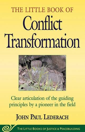 Little Book of Conflict Transformation: Clear Articulation Of The Guiding Principles By A Pioneer In The Field (The Little Books of Justice and Peacebuilding Series) [John Lederach] (Tapa Blanda)